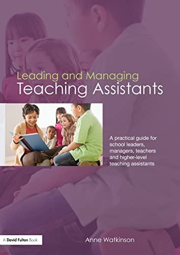 9780415453066: Leading and Managing Teaching Assistants: A Practical Guide for School Leaders, Managers, Teachers and Higher-Level Teaching Assistants
