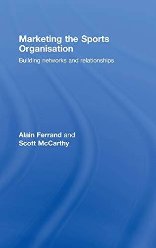 9780415453295: Marketing the Sports Organisation: Building Networks and Relationships