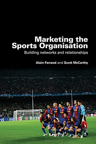 9780415453301: Marketing the Sports Organisation: Building Networks and Relationships
