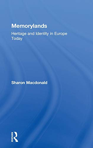 9780415453332: Memorylands: Heritage and Identity in Europe Today