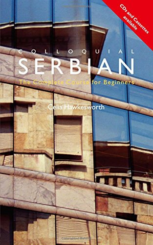 9780415454018: Colloquial Serbian: The Complete Course for Beginners