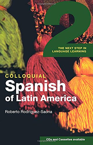 9780415454032: Colloquial Spanish of Latin America 2: The Next Step in Language Learning