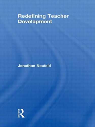 9780415454315: Redefining Teacher Development (Teachers, Teaching and Learning)