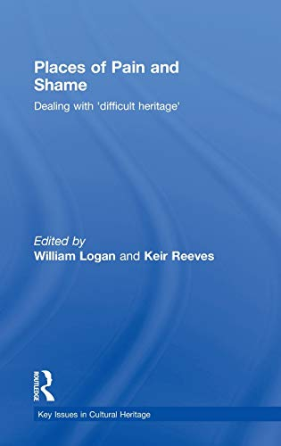 9780415454490: Places of Pain and Shame: Dealing with 'Difficult Heritage' (Key Issues in Cultural Heritage)