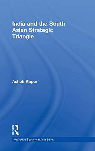 9780415454667: India and the South Asian Strategic Triangle (Routledge Security in Asia Series)