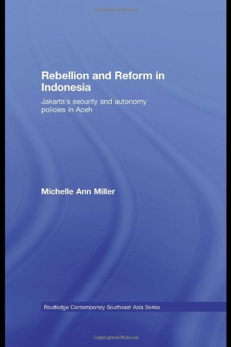 9780415454674: Rebellion and Reform in Indonesia: Jakarta's security and autonomy policies in Aceh: Jakarta's Security and Autonomy Polices in Aceh (Routledge Contemporary Southeast Asia Series)