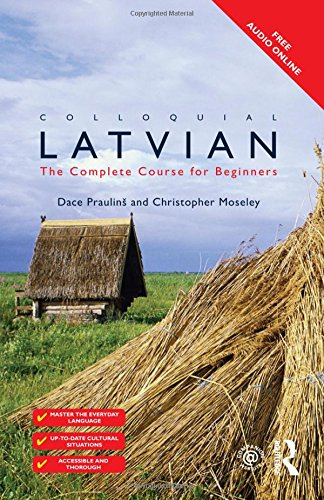 9780415454803: Colloquial Latvian: The Complete Course for Beginners (Colloquial Series (Book Only))