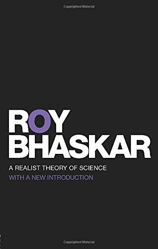 9780415454940: A Realist Theory of Science (Classical Texts in Critical Realism (Routledge Critical Realism))