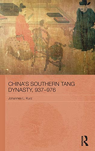 9780415454964: China's Southern Tang Dynasty, 937-976 (Asian States and Empires)