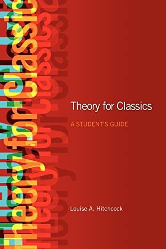Theory for Classics: A Student's Guide: Hitchcock, Louise