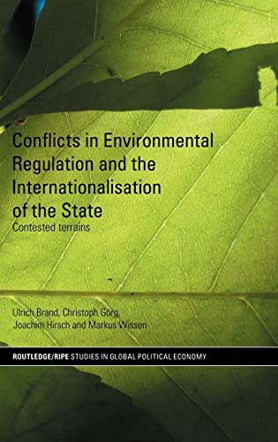 9780415455138: Conflicts in Environmental Regulation and the Internationalisation of the State: Contested Terrains (RIPE Series in Global Political Economy)
