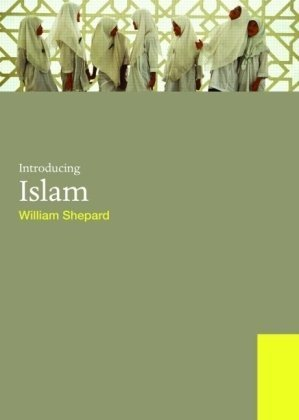Introducing Islam (World Religions): William E. Shepard
