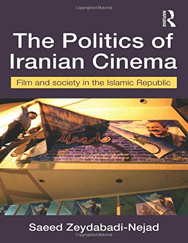 9780415455374: The Politics of Iranian Cinema: Film and Society in the Islamic Republic (Iranian Studies)