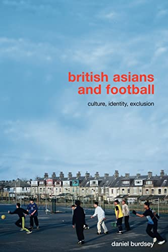 9780415455534: British Asians and Football: Culture, Identity, Exclusion
