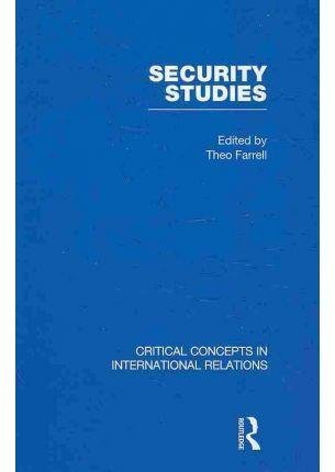 Security Studies: Critical Concepts in International Relations (Hardback)