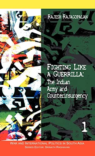 9780415456845: Fighting Like a Guerrilla: The Indian Army and Counterinsurgency (War and International Politics in South Asia)