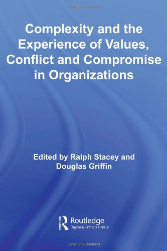9780415457262: Complexity and the Experience of Values, Conflict and Compromise in Organizations (Routledge Studies in Complexity and Management)
