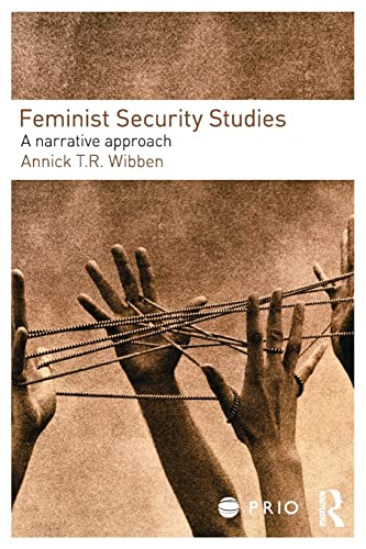 9780415457286: Feminist Security Studies: A Narrative Approach (PRIO New Security Studies)