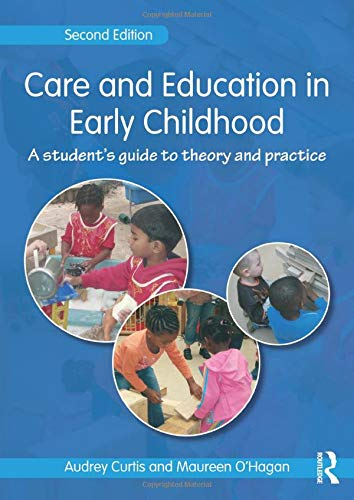 9780415457576: Care and Education in Early Childhood: A Student's Guide to Theory and Practice
