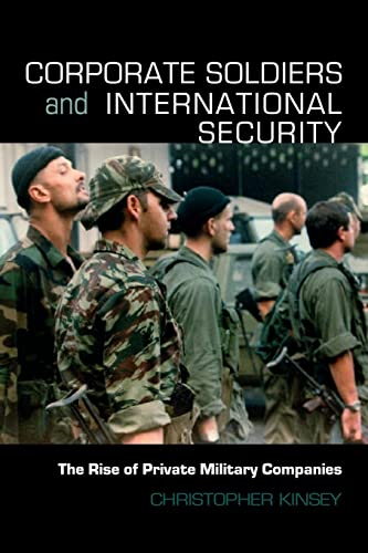 9780415457767: Corporate Soldiers and International Security: The Rise of Private Military Companies