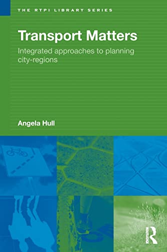 9780415458184: Transport Matters: Integrated Approaches to Planning City-Regions (RTPI Library Series)