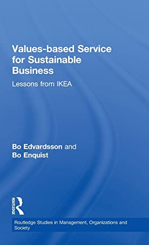 9780415458535: Values-based Service for Sustainable Business: Lessons from IKEA (Routledge Studies in Management, Organizations and Society)