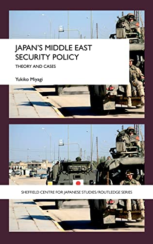 9780415458788: Japan's Middle East Security Policy: Theory and Cases