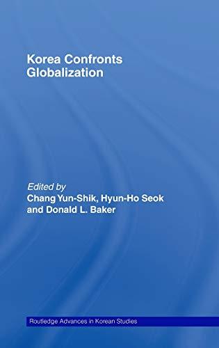 9780415458795: Korea Confronts Globalization (Routledge Advances in Korean Studies)