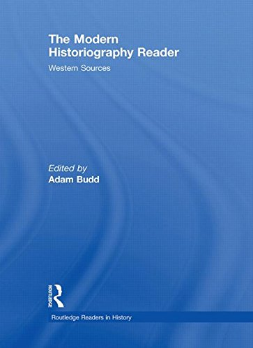 9780415458863: The Modern Historiography Reader: Western Sources (Routledge Readers in History)