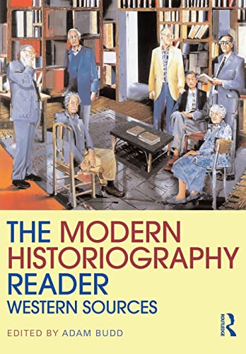 9780415458870: The Modern Historiography Reader: Western Sources (Routledge Readers in History)