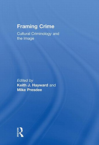 9780415459037: Framing Crime: Cultural Criminology and the Image