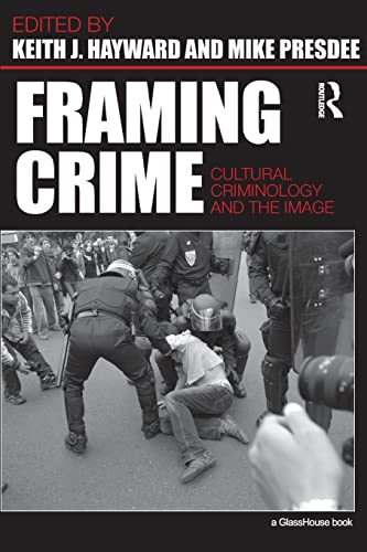 9780415459044: Framing Crime: Cultural Criminology and the Image