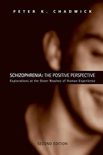 9780415459082: Schizophrenia: The Positive Perspective: Explorations at the Outer Reaches of Human Experience