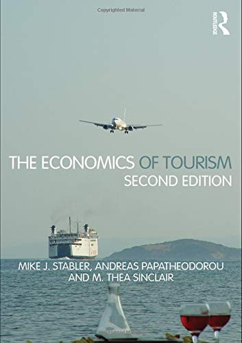 The Economics of Tourism (Paperback): M. Thea Sinclair, Mike J. Stabler, Andreas Papatheodorou