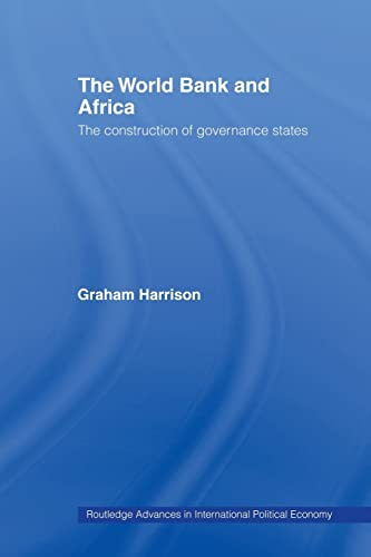 9780415459839: The World Bank and Africa: The Construction of Governance States (Routledge Advances in International Political Economy)