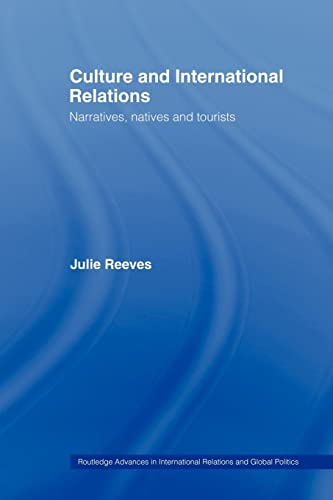9780415459846: Culture and International Relations: Narratives, Natives and Tourists (Routledge Advances in International Relations and Global Politics)