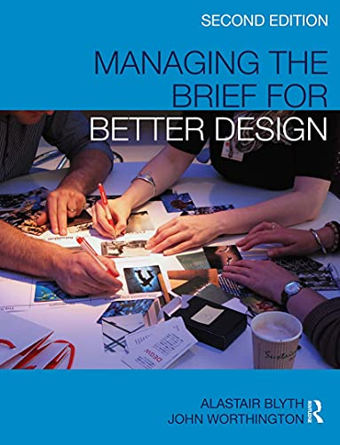 9780415460316: Managing the Brief for Better Design