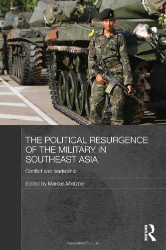 9780415460354: The Political Resurgence of the Military in Southeast Asia: Conflict and Leadership (Routledge Contemporary Southeast Asia Series)