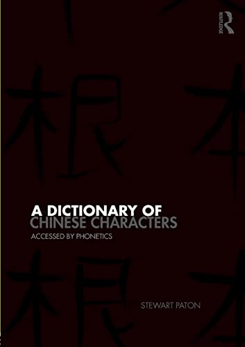 9780415460477: A Dictionary of Chinese Characters: Accessed by Phonetics