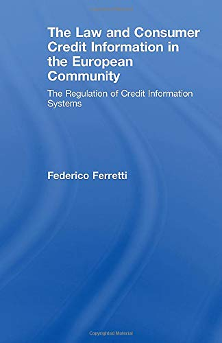 The Law and Consumer Credit Information in the European Community: The Regulation of Credit ...