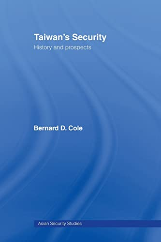 9780415460828: Taiwan's Security: History and Prospects (Asian Security Studies)