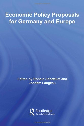 Economic Policy Proposals for Germany and Europe (Routledge Studies in the European Economy): ...