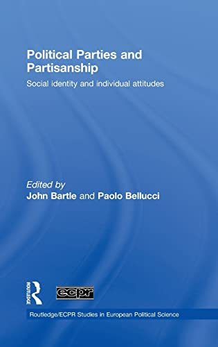 9780415460965: Political Parties and Partisanship: Social identity and individual attitudes (Routledge/ECPR Studies in European Political Science)