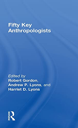 9780415461047: Fifty Key Anthropologists (Routledge Key Guides)