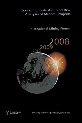 9780415461269: Economic Evaluation and Risk Analysis of Mineral Projects: Proceedings of the International Mining Forum 2008 Cracow - Szczyrk - Wieliczka, Poland, February 2008