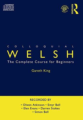 Colloquial Welsh, 2 Audio-CDs (Colloquial Series (CD)): Gareth King,Olwen Atkinson,Emyr