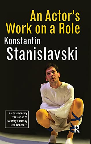 An Actor's Work on a Role: Konstantin Stanislavski and