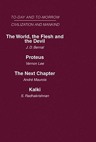 9780415461764: Today and Tomorrow Mankind and Civilization Volume 2: The World, the Flesh and The Devil Proteus, or the Future of Intelligence The Next Chapter Kalki or the Future of Civilization