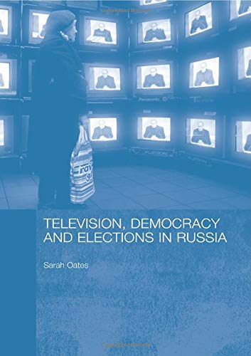 9780415461931: Television, Democracy and Elections in Russia (Basees/Routledge Series on Russian and East European Studies)