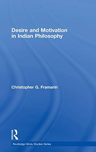9780415461948: Desire and Motivation in Indian Philosophy (Routledge Hindu Studies Series)
